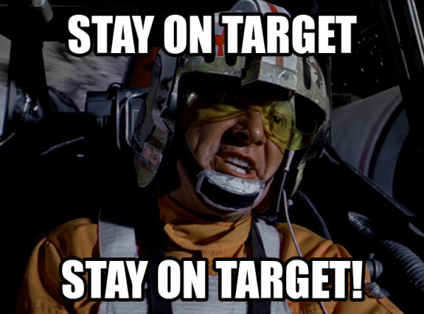 Stay on target and stay with it, Red 5.