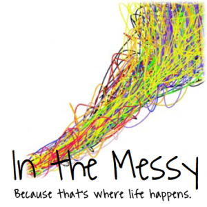 in-the-messy-life-happens